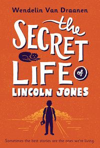 The Secret Life of Lincoln Jones_Wendelin Van Draanen