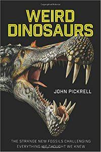 Weird Dinosaurs John Pickrell Cover