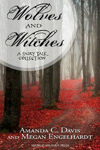 Wolves and Witches by Amanda C. Davis and Megan Englehardt