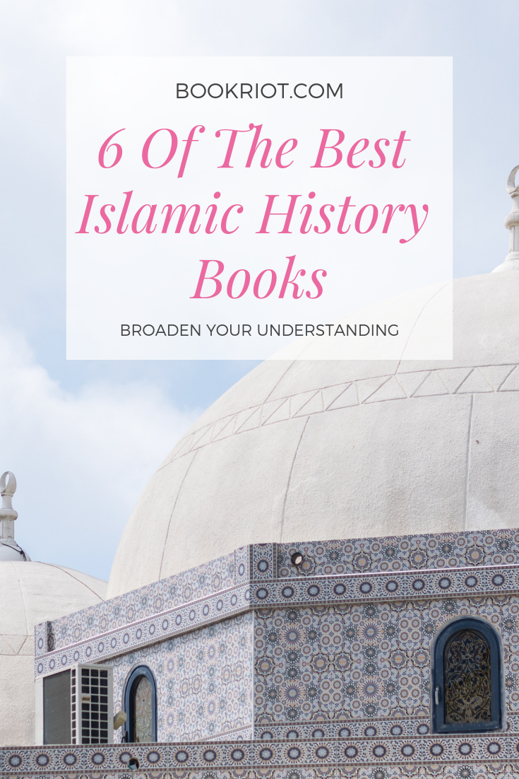 6 Of The Best Islamic History Books To Broaden Your