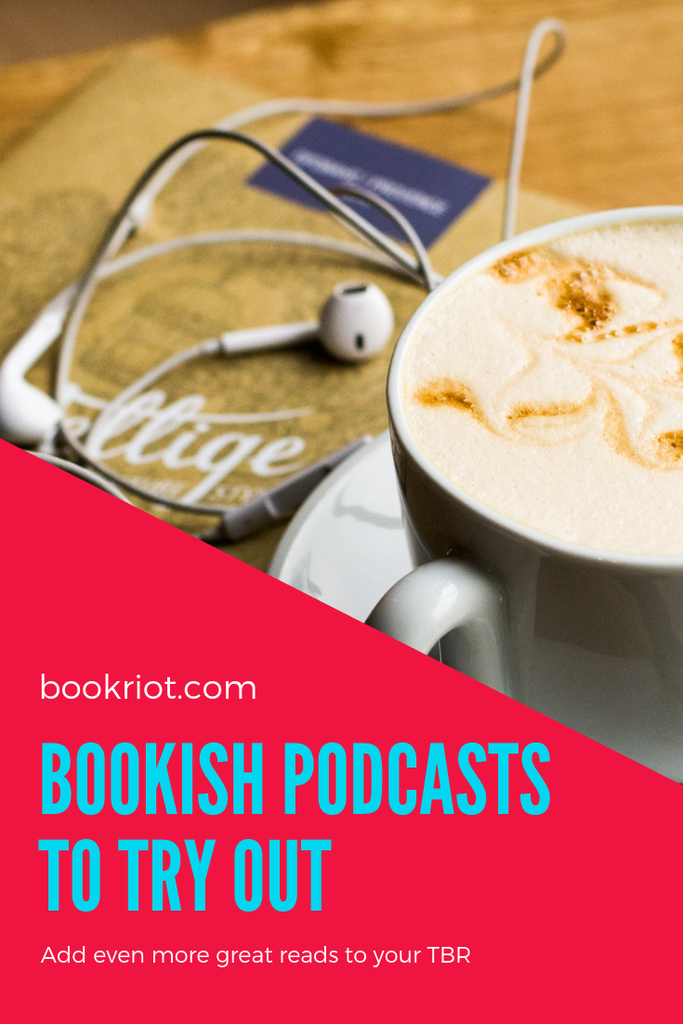 Bookish podcasts to try out that will add even more great books to your TBR. book podcasts | great podcasts | podcasts for readers | podcasts for book lovers