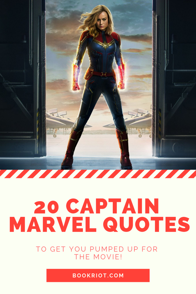 20 Captain Marvel Quotes To Get You Pumped For The Movie Book Riot