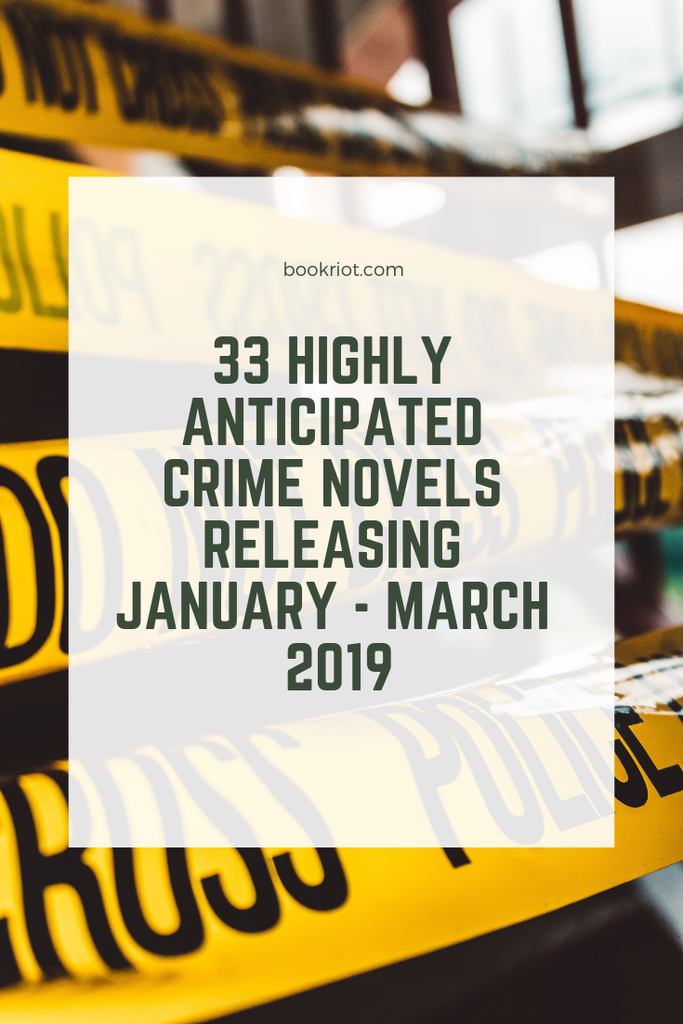 33 Highly Anticipated Crime Novels Released January-March 2019