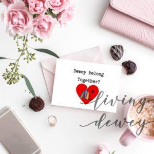 Dewey Belong Together? Valentine's Day Card