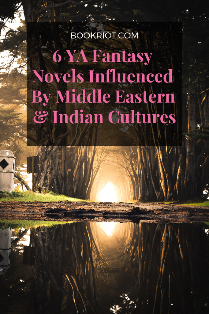 6 YA fantasy novels influenced by Middle Eastern and Indian cultures. book lists | fantasy books | fantasy book lists | books to read