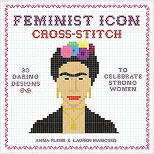 Cover of Feminist Icon Cross-Stitch by Anna Fleiss and Lauren Mancuso