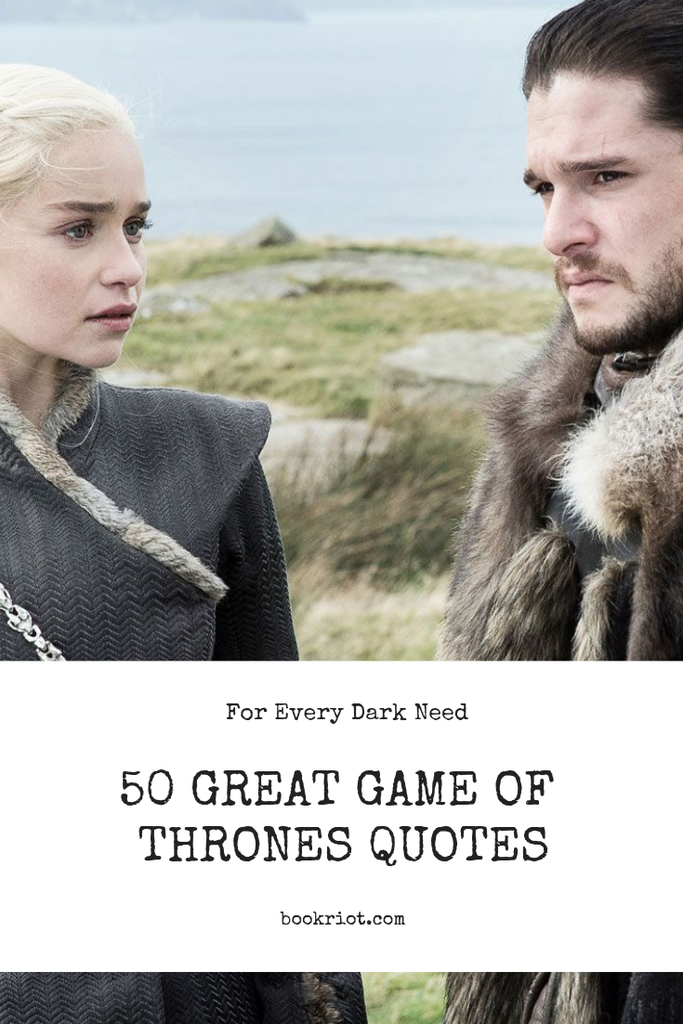 50 Game of Thrones Quotes For Every Dark Need | Book Riot