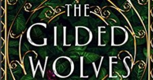 gilded wolves by roshani chokshi feature