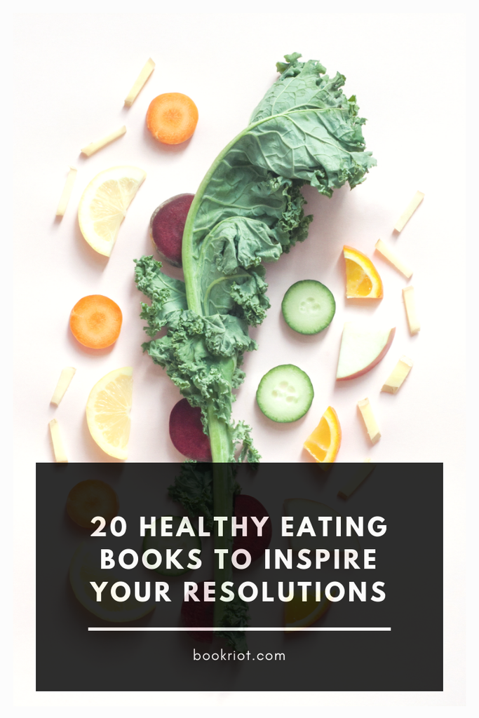 20 books about healthy eating to inspire your new year's resolutions. eating | healthy eating | books about healthy eating | book lists | food books