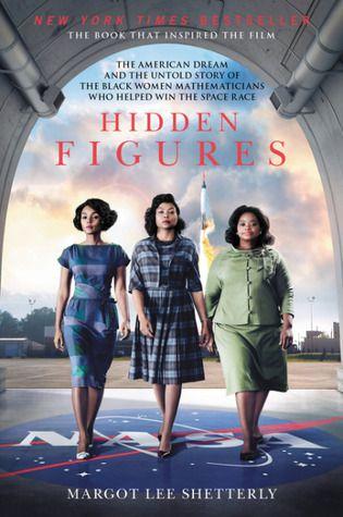 Hidden Figures cover. Hidden Figures NASA Mathematician Katherine Johnson Dies at 101