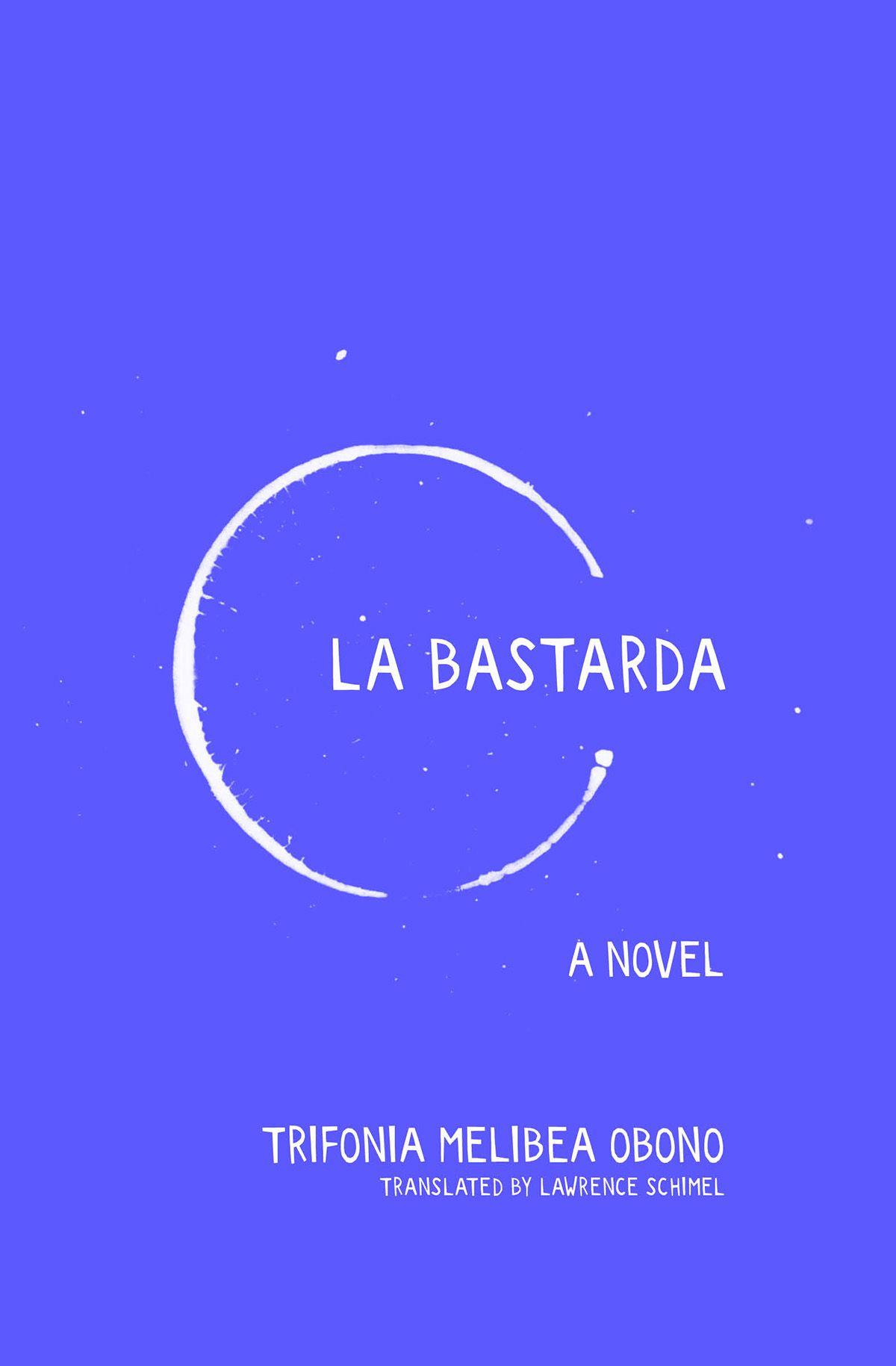 La Bastard by Trifonia Melibea Obono front cover