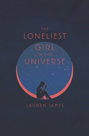 cover image of The Loneliest Girl in the Universe by Lauren James