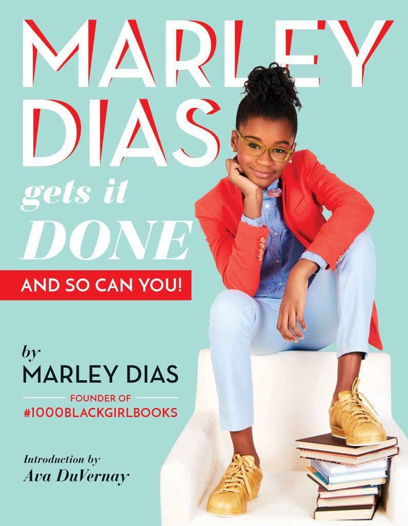 Marley Dias Gets It Done: And So Can You