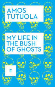 Cover of My Life in the Bush of Ghosts by Amos Tutulo