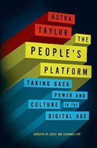 Cover of The People's Platform by Astra Taylor