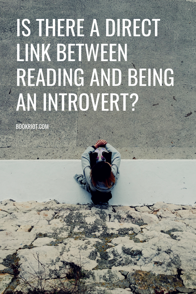 Is there a direct link between reading and being an introvert? introverts | reading and introverts | reading habits | reading and personality