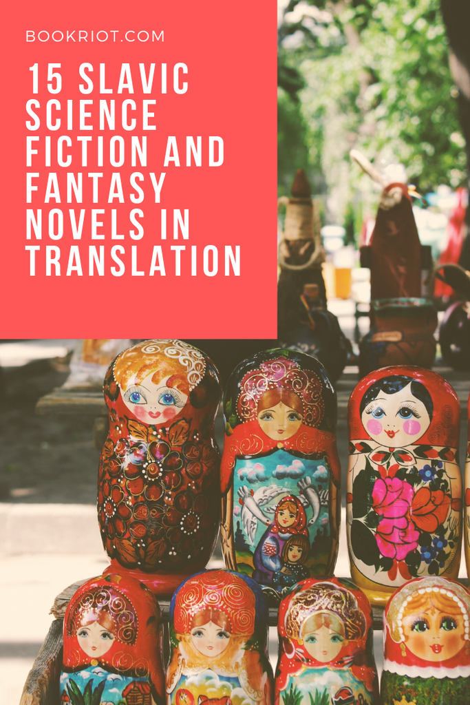 15 Slavic Science Fiction and Fantasy Novels in Translation