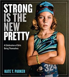 Cover of Strong Is the New Pretty by Kate T Parker
