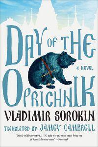 day of the oprichnik by vladimir sorokin