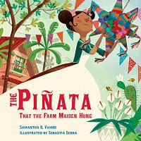 Cover of The Pinata that the Farm Maiden Hung by Samantha Vamos