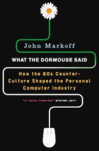 Cover of What the Dormouse Said by John Markoff