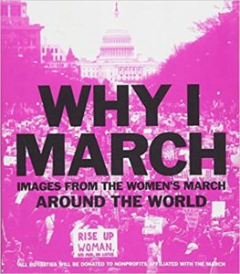 cover of Why I March: Images from the Women's March around the World