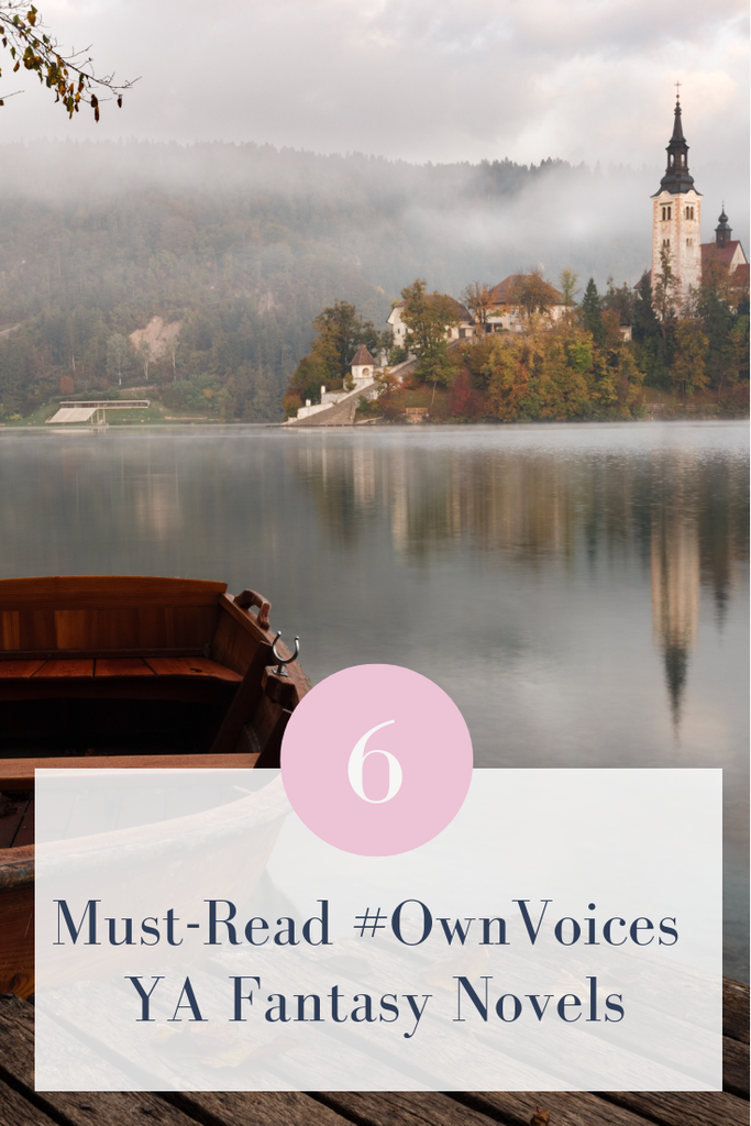 6 must-read #OwnVoices YA fantasy novels. #ownvoices books | #ownvoices fantasy YA books | #ownvoices ya books | book lists | YA book lists | #YALit