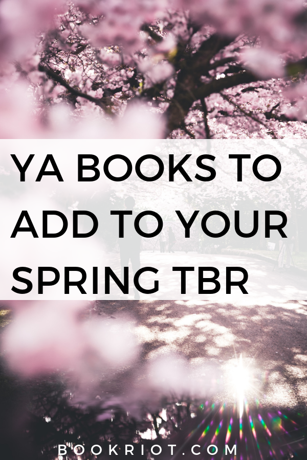 20 YA Books To Add To Your Spring TBR | bookriot.com