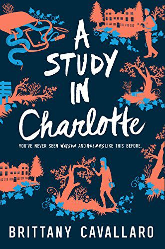 A Study in Charlotte (Charlotte Holmes Novel Book 1) by Brittany Cavallaro