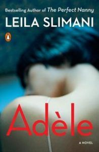 Adèle by Leila Slimani book cover