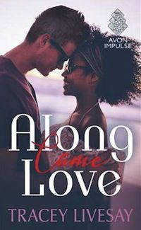 cover of Along Came Love by Tracey Livesay