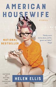 American Housewife: Stories by Helen Ellis, funny short stories