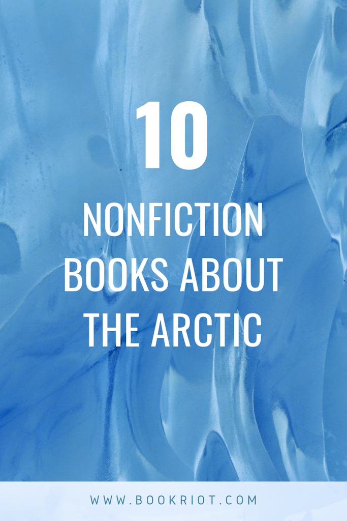10 Nonfiction Books About the Arctic