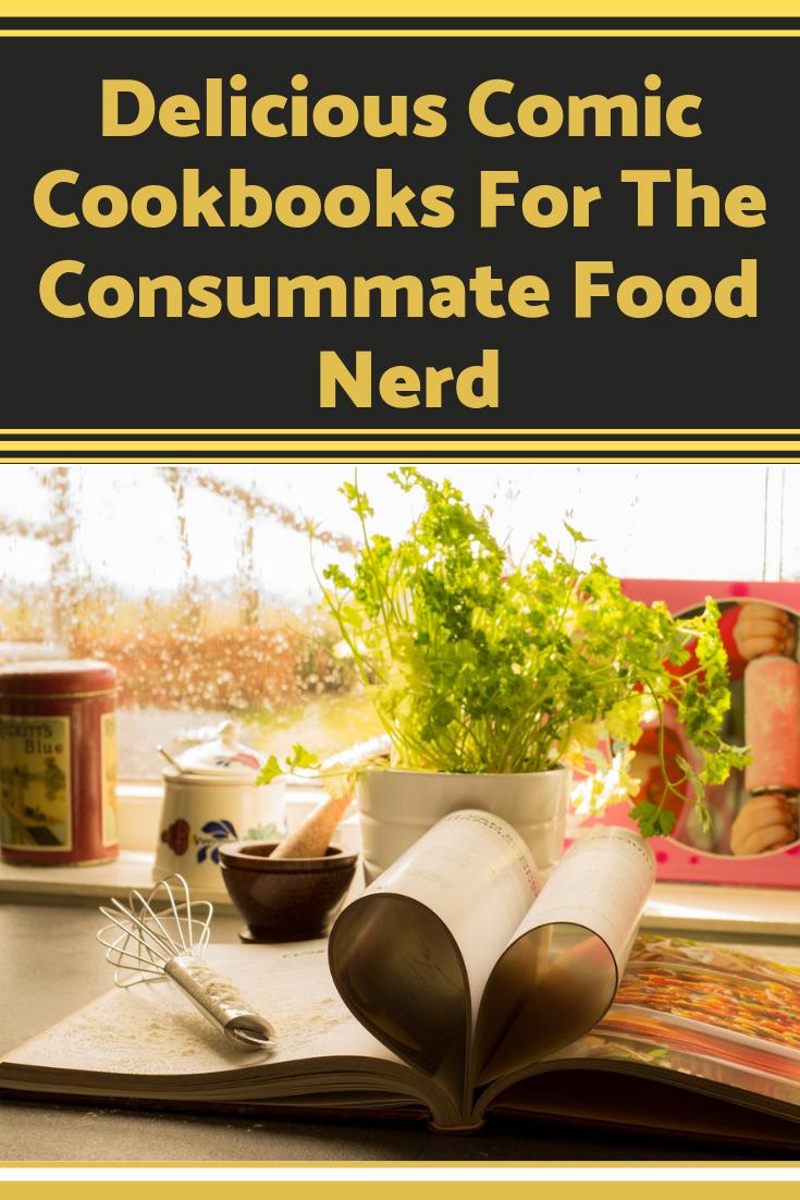 Delicious Comic Cookbooks For The Consummate Food Nerd