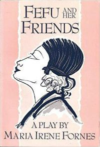 Fefu and her friends maria irene fornes book cover