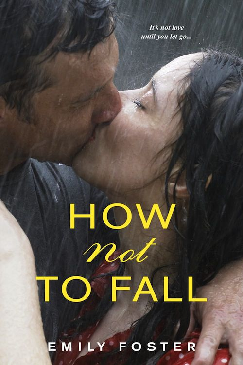 cover of How Not to Fall by Emily Foster