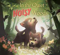 In the Quiet, Noisy Woods