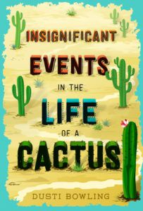 Insignificant Events in the Life of a Cactus by Dusti Bowling cover