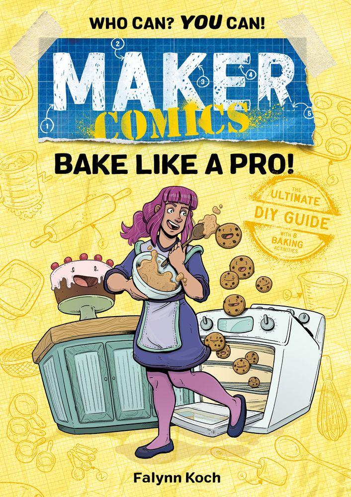 Maker Comics: Bake Like A Pro by Falynn Koch