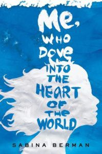 Me Who Dove Into the Heart of the World by Sabina Berman cover