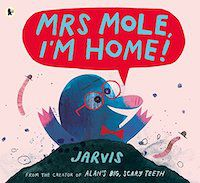 Mrs Mole I'm Home_Jarvis