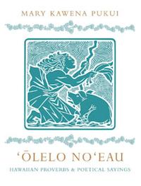 Olelo Noeau Hawaiian Proverbs and Poetical Sayings Mary Kawena Pukui cover
