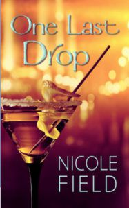 One Last Drop by Nicole Field
