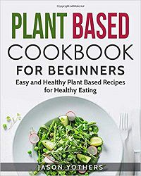 Plant-Based-Cookbook-For-Beginners