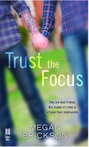 Trust the focus Megan Erickson cover
