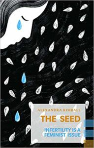The Seed Infertility Is a Feminist Issue