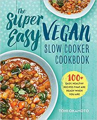 The-Super-Easy-Vegan-Slow-Cooker-Cookbook