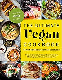 1. The Ultimate Vegan Cookbook: The Must-Have Resource for Plant-Based Eaters
