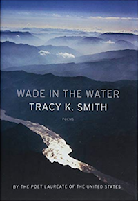Wade In The Water Tracy K. Smith cover