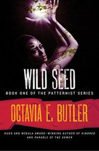 Wild Seed (The Patternist Series Book 1) by Octavia E. Butler